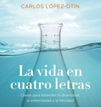 La vida en cuatro letras (Carlos López-Otín)